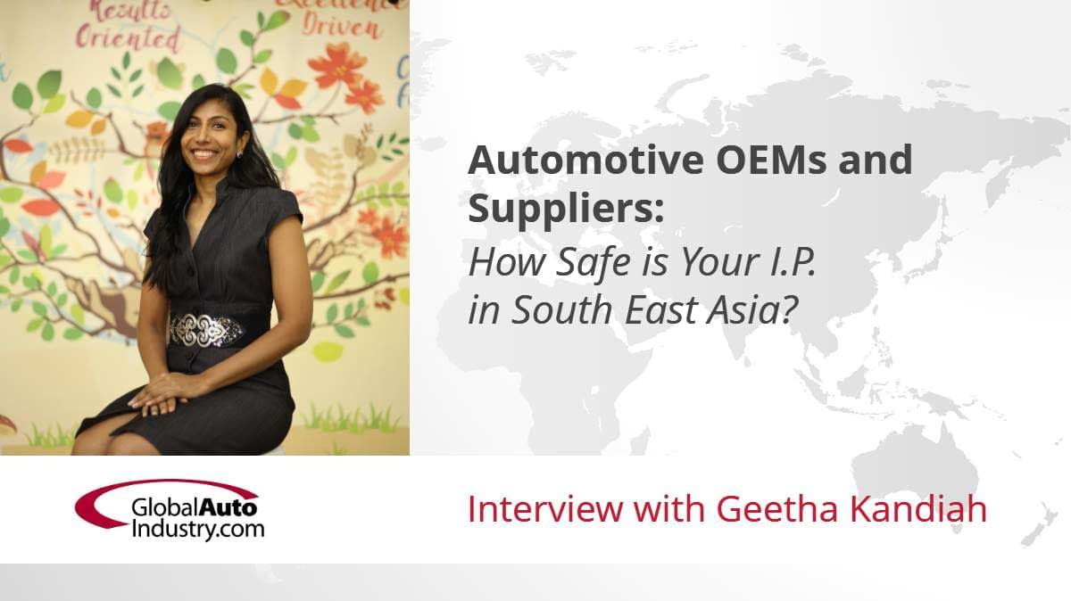 Automotive OEMs and Suppliers: How Safe is Your IP in South East Asia?